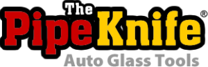 Pipeknife Auto Glass Tools